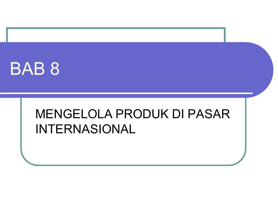 MENGELOLA PRODUK DI PASAR INTERNASIONAL