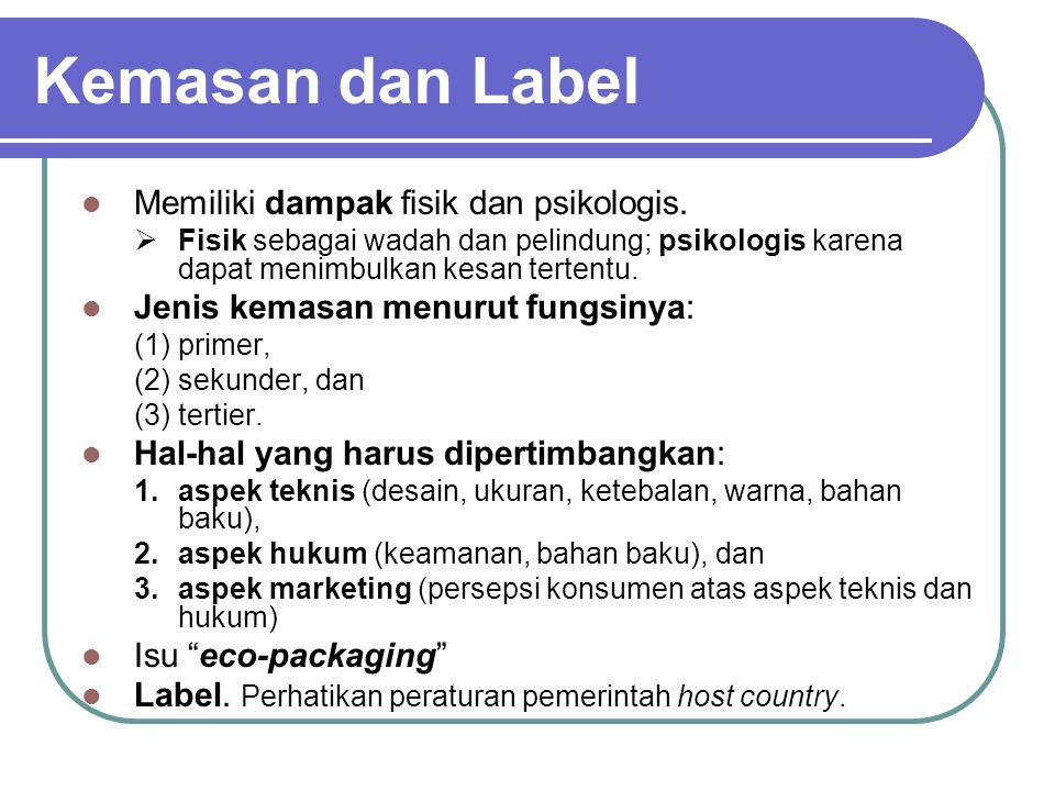 Kemasan dan Label Memiliki dampak fisik dan psikologis.