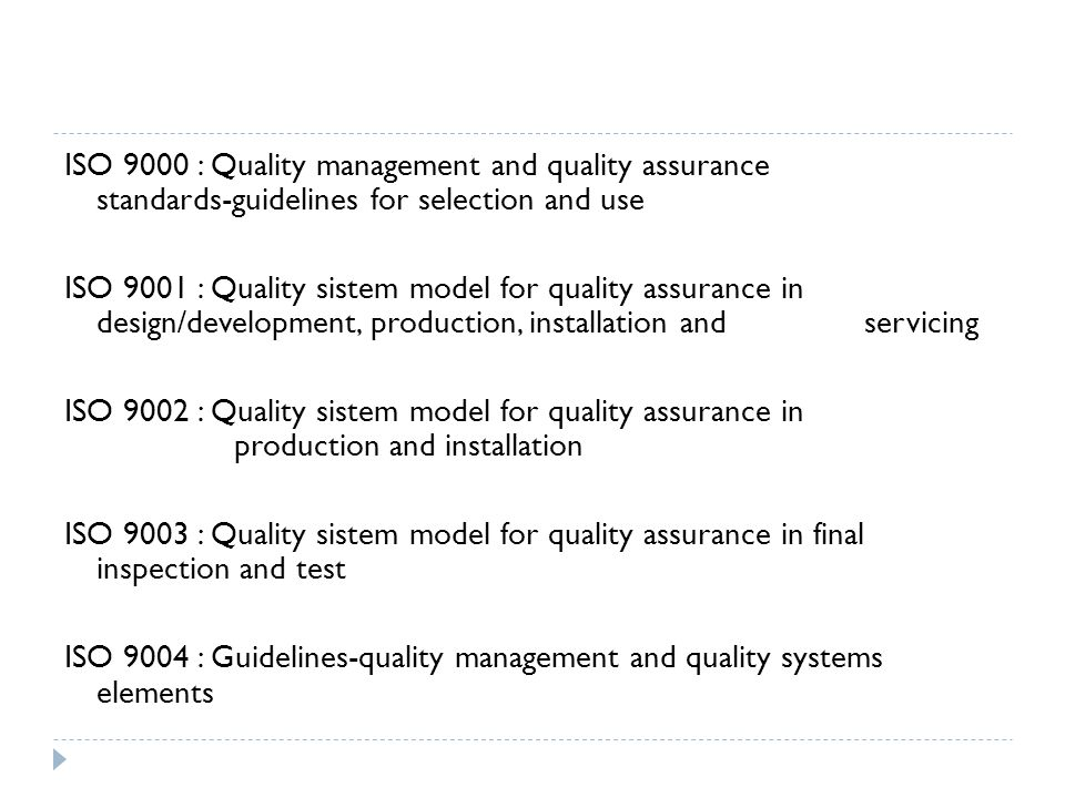 ISO 9000 : Quality management and quality assurance