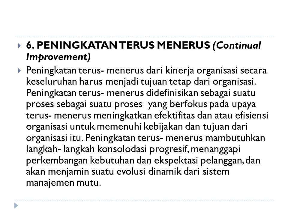 6. PENINGKATAN TERUS MENERUS (Continual Improvement)