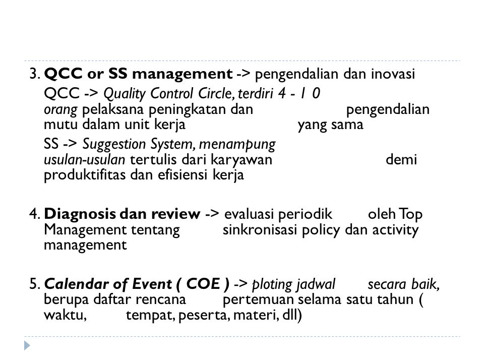 3. QCC or SS management -> pengendalian dan inovasi
