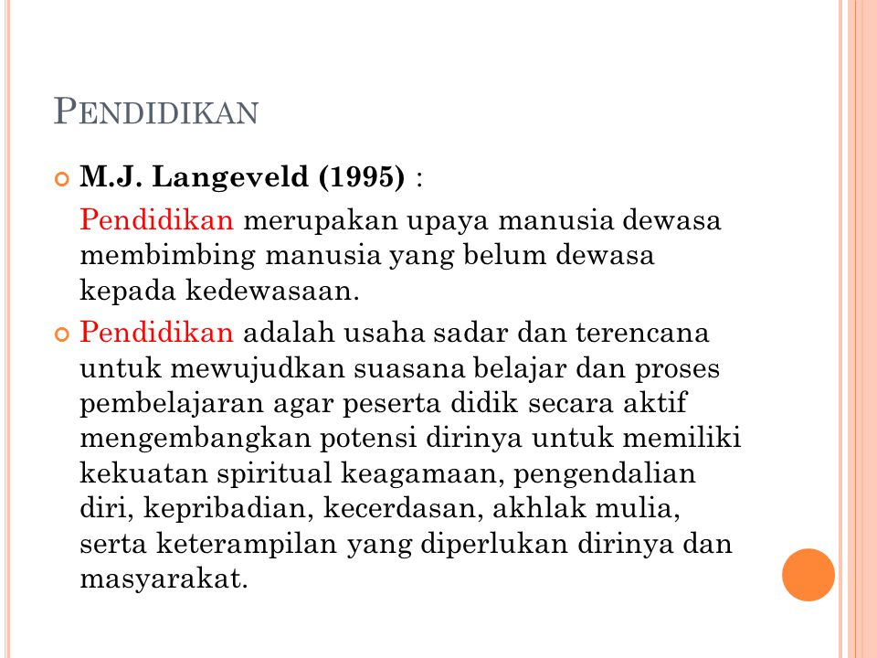 Pendidikan M.J. Langeveld (1995) :