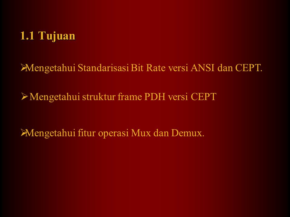 1.1 Tujuan Mengetahui Standarisasi Bit Rate versi ANSI dan CEPT.