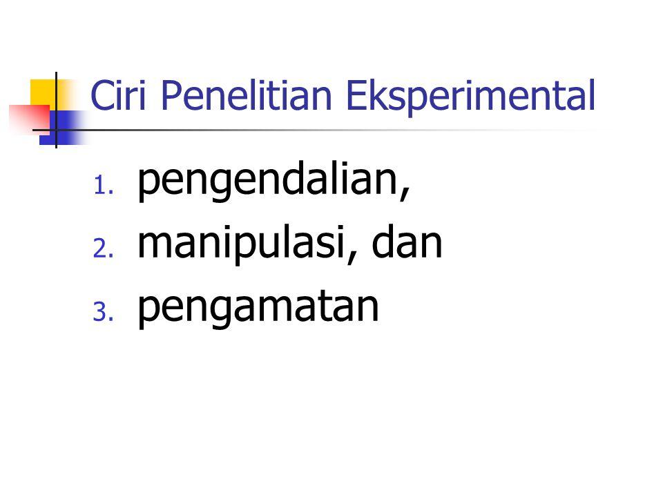 Ciri Penelitian Eksperimental