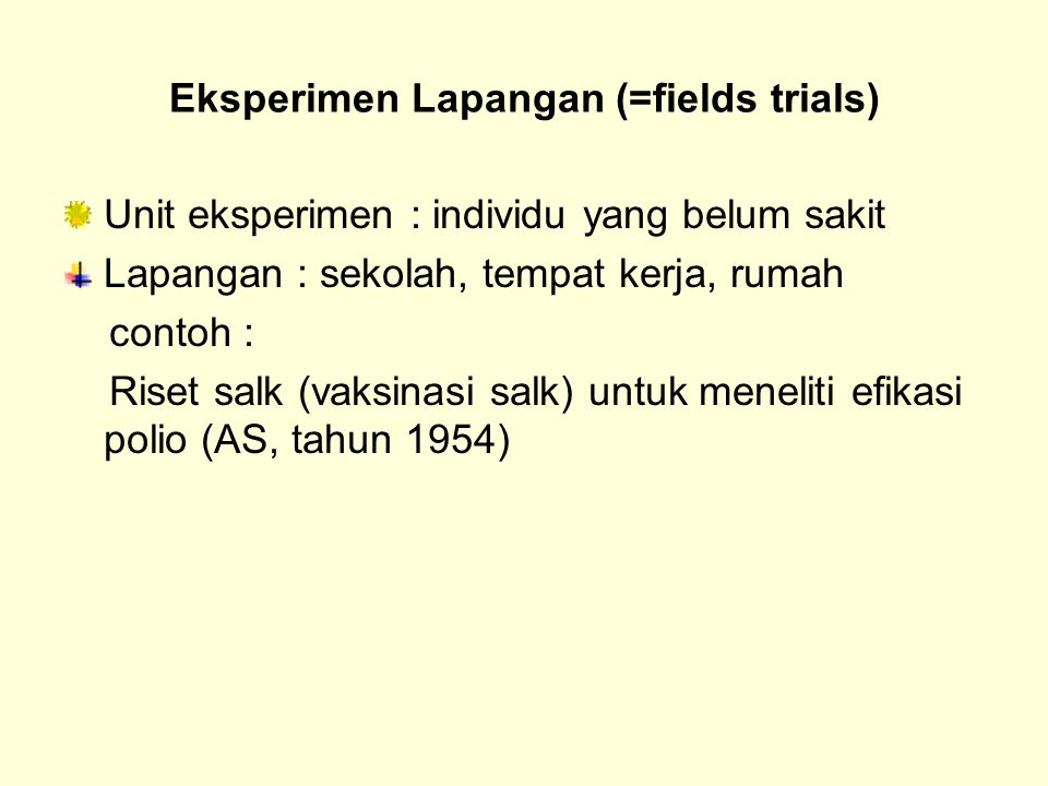 Eksperimen Lapangan (=fields trials)