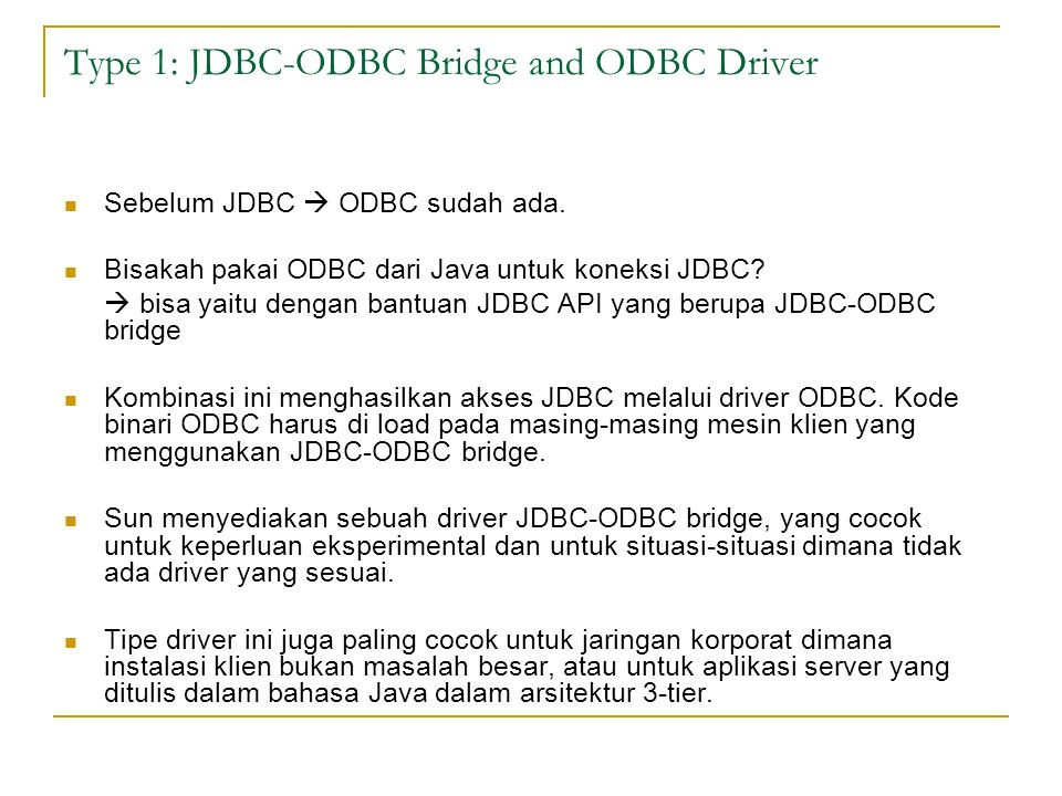 Type 1: JDBC-ODBC Bridge and ODBC Driver