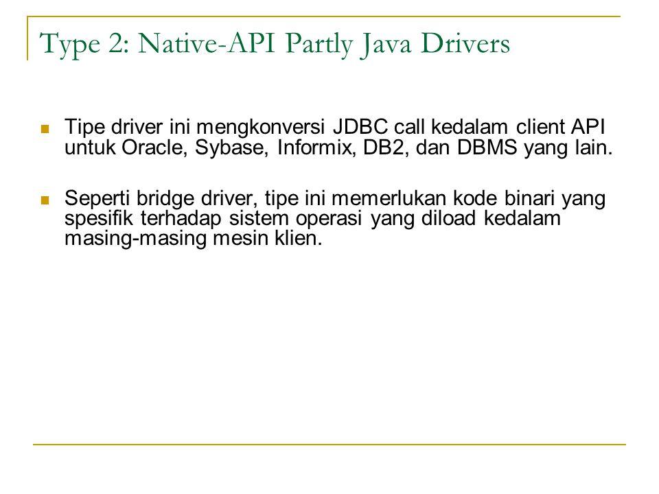 Type 2: Native-API Partly Java Drivers
