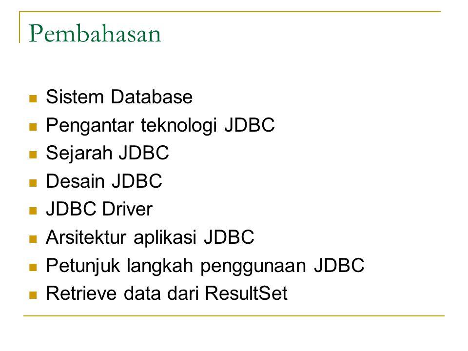 Pembahasan Sistem Database Pengantar teknologi JDBC Sejarah JDBC