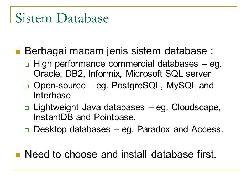 Sistem Database Berbagai macam jenis sistem database :