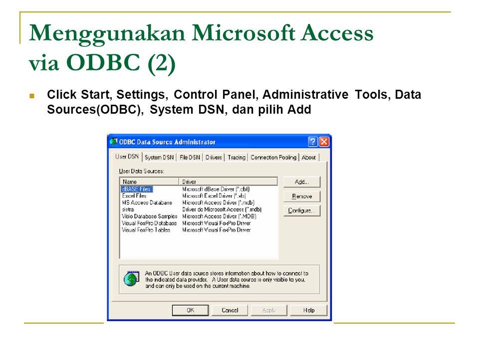 Menggunakan Microsoft Access via ODBC (2)