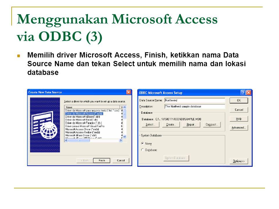 Menggunakan Microsoft Access via ODBC (3)