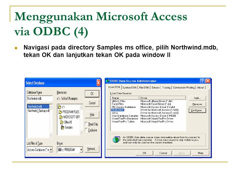 Menggunakan Microsoft Access via ODBC (4)