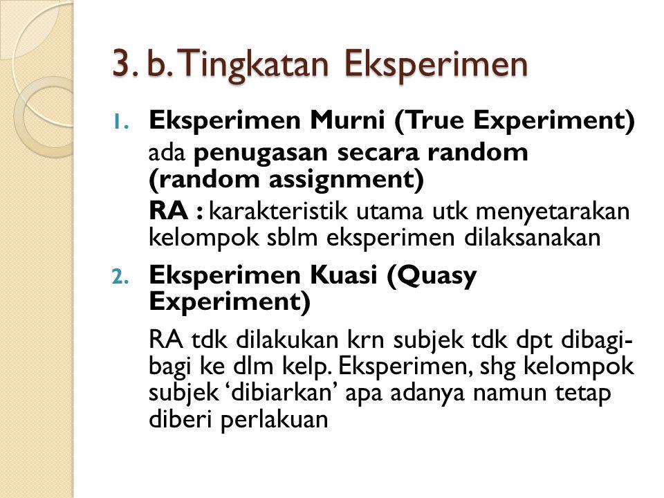 3. b. Tingkatan Eksperimen