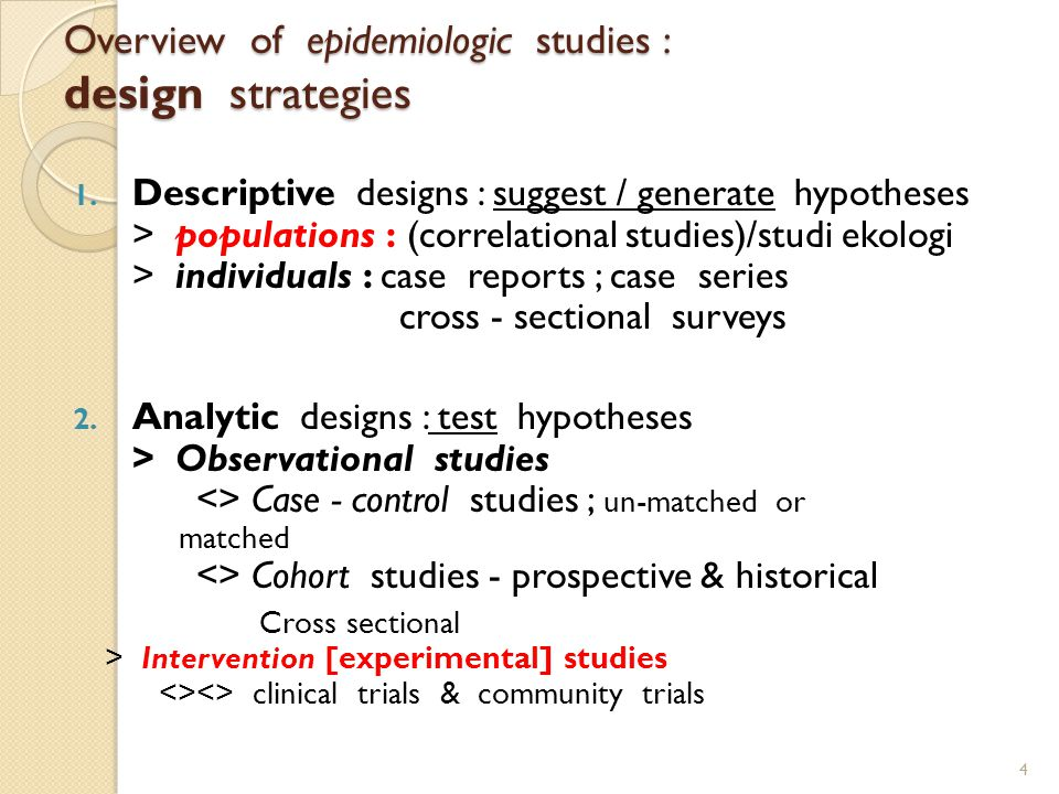 Overview of epidemiologic studies : design strategies