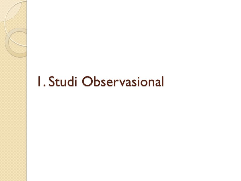 1. Studi Observasional