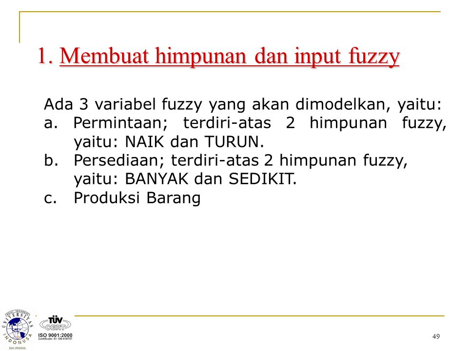1. Membuat himpunan dan input fuzzy