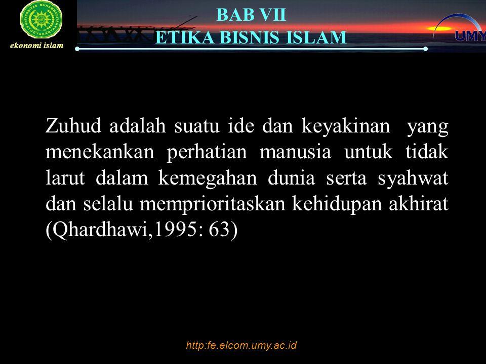 Zuhud adalah suatu ide dan keyakinan yang menekankan perhatian manusia untuk tidak larut dalam kemegahan dunia serta syahwat dan selalu memprioritaskan kehidupan akhirat (Qhardhawi,1995: 63)