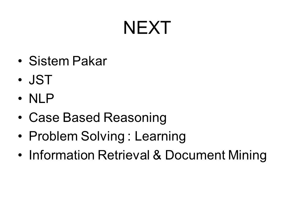 NEXT Sistem Pakar JST NLP Case Based Reasoning