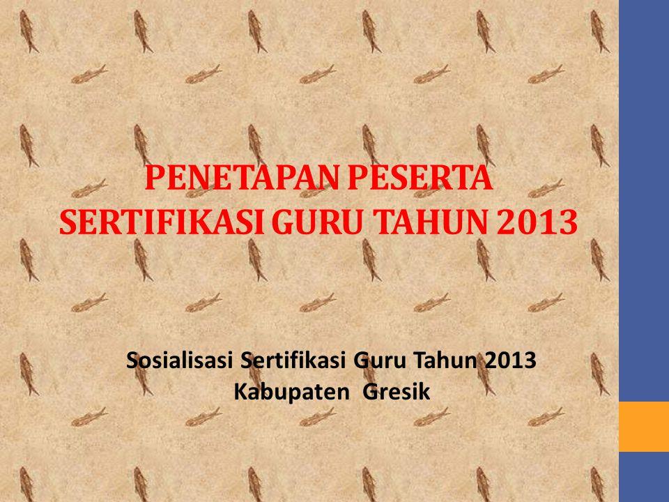 PENETAPAN PESERTA SERTIFIKASI GURU TAHUN 2013