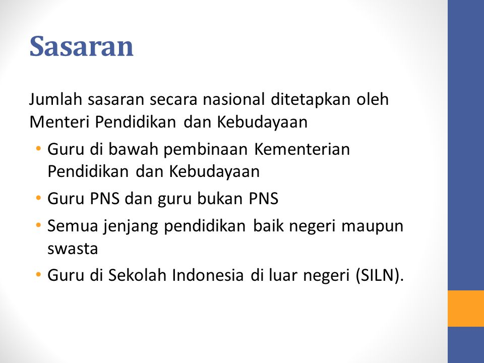 Sasaran Jumlah sasaran secara nasional ditetapkan oleh Menteri Pendidikan dan Kebudayaan.