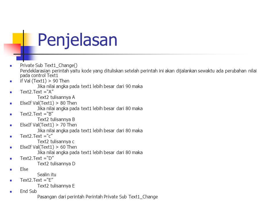 Penjelasan Private Sub Text1_Change()