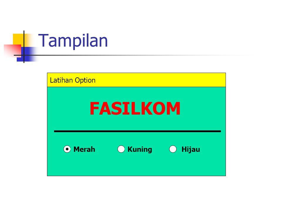 Tampilan Latihan Option FASILKOM Merah Kuning Hijau
