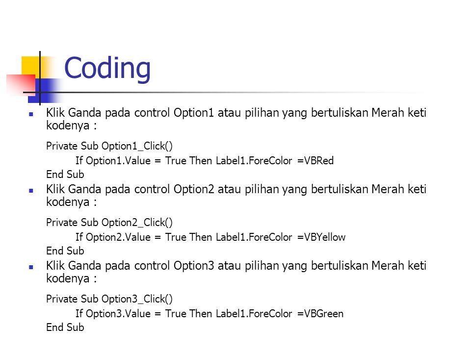 Coding Private Sub Option1_Click() Private Sub Option2_Click()