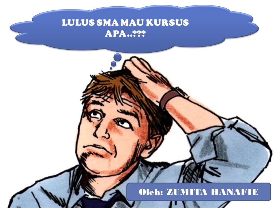 LULUS SMA MAU KURSUS APA..