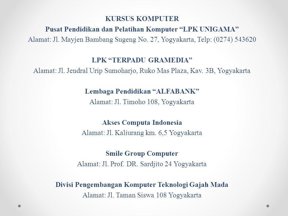 KURSUS KOMPUTER Pusat Pendidikan dan Pelatihan Komputer LPK UNIGAMA Alamat: Jl.