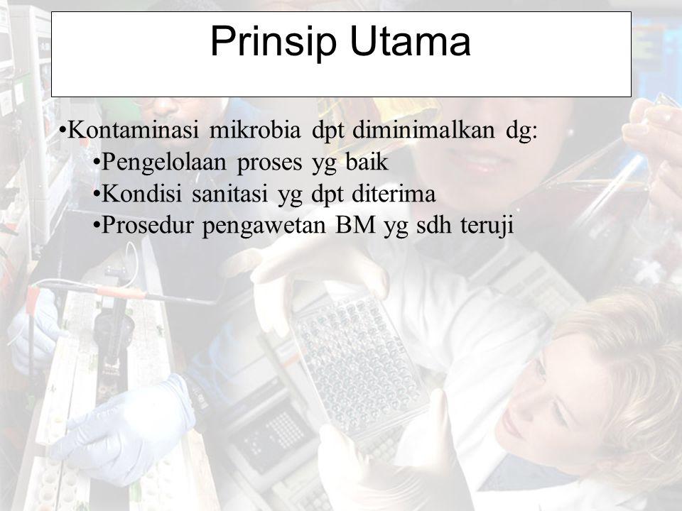 Prinsip Utama Kontaminasi mikrobia dpt diminimalkan dg: