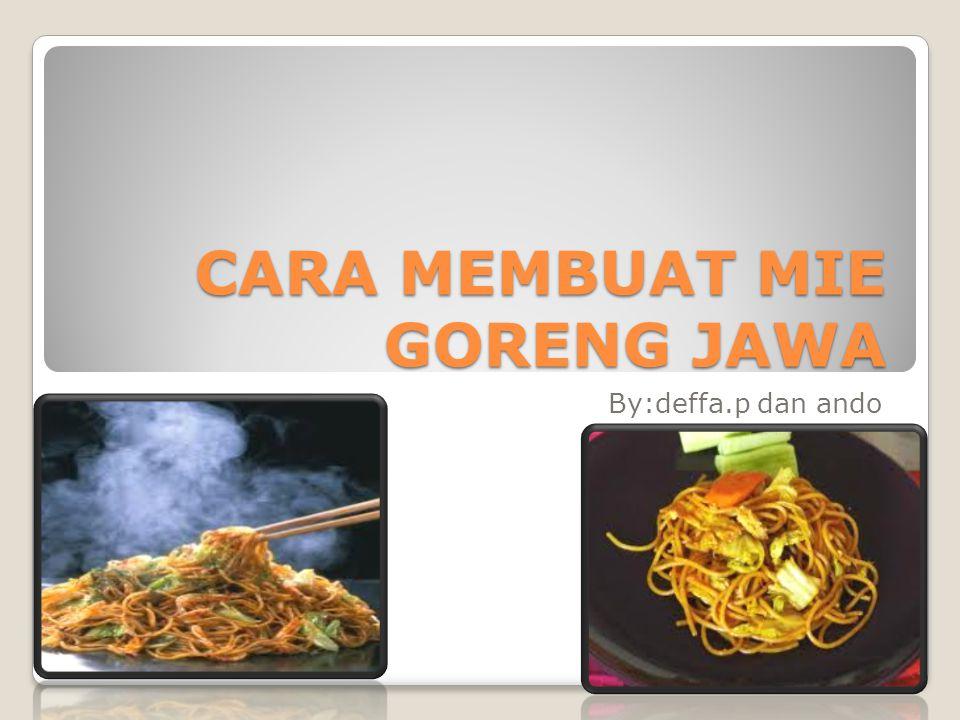 CARA MEMBUAT MIE GORENG JAWA