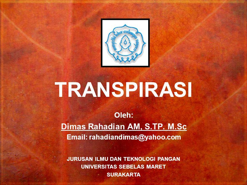 TRANSPIRASI Dimas Rahadian AM, S.TP. M.Sc Oleh: