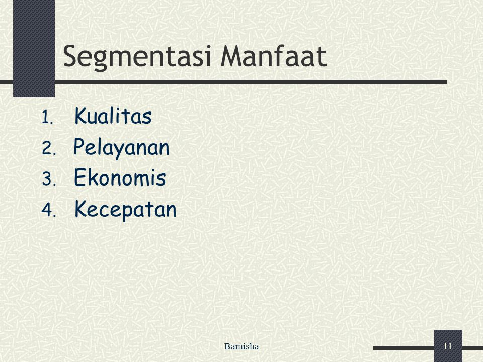 Segmentasi Manfaat Kualitas Pelayanan Ekonomis Kecepatan Bamisha