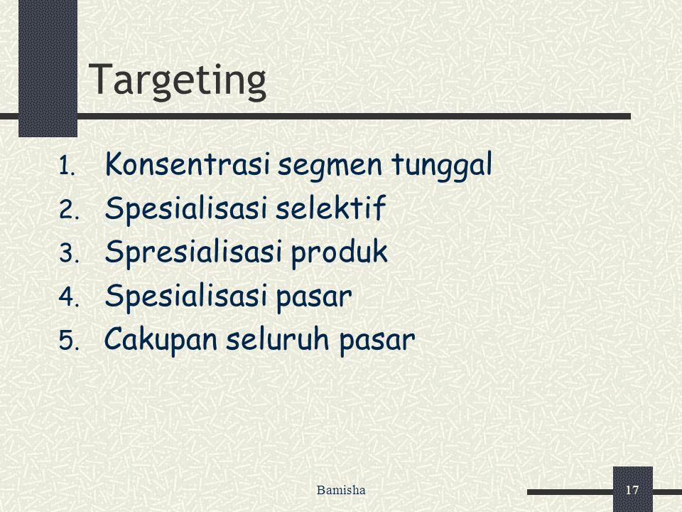Targeting Konsentrasi segmen tunggal Spesialisasi selektif