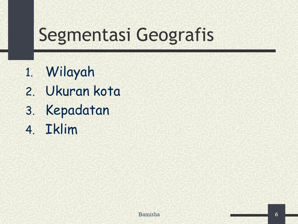 Segmentasi Geografis Wilayah Ukuran kota Kepadatan Iklim Bamisha