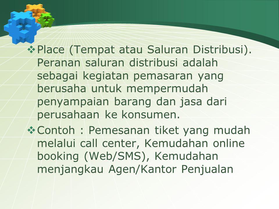 Place (Tempat atau Saluran Distribusi)