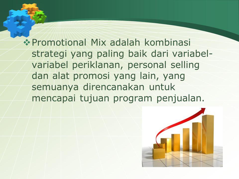 Promotional Mix adalah kombinasi strategi yang paling baik dari variabel-variabel periklanan, personal selling dan alat promosi yang lain, yang semuanya direncanakan untuk mencapai tujuan program penjualan.