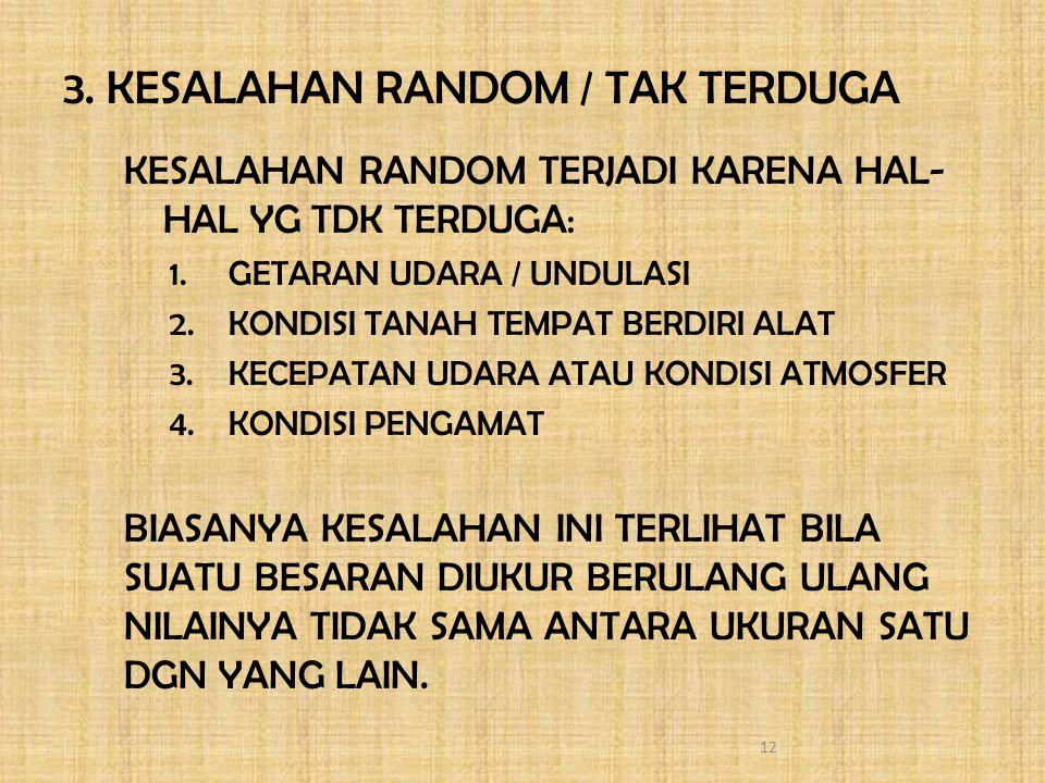 3. KESALAHAN RANDOM / TAK TERDUGA