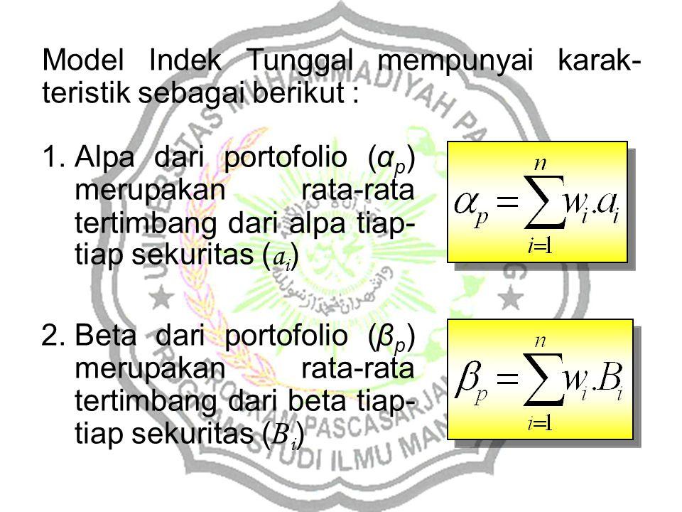 Model Indek Tunggal mempunyai karak-teristik sebagai berikut :