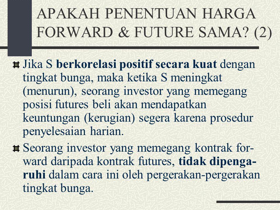 APAKAH PENENTUAN HARGA FORWARD & FUTURE SAMA (2)
