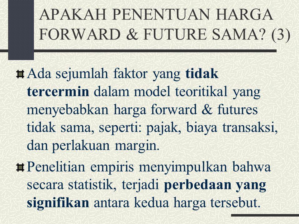 APAKAH PENENTUAN HARGA FORWARD & FUTURE SAMA (3)