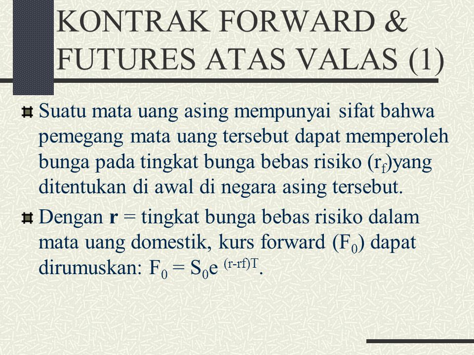 KONTRAK FORWARD & FUTURES ATAS VALAS (1)