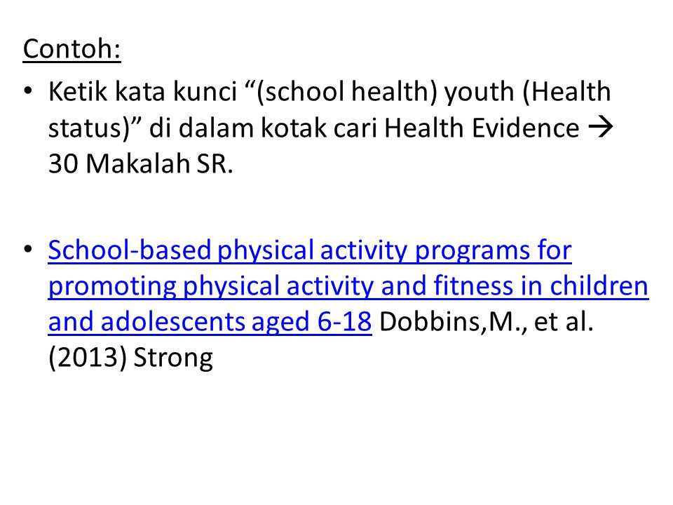 Contoh: Ketik kata kunci (school health) youth (Health status) di dalam kotak cari Health Evidence  30 Makalah SR.