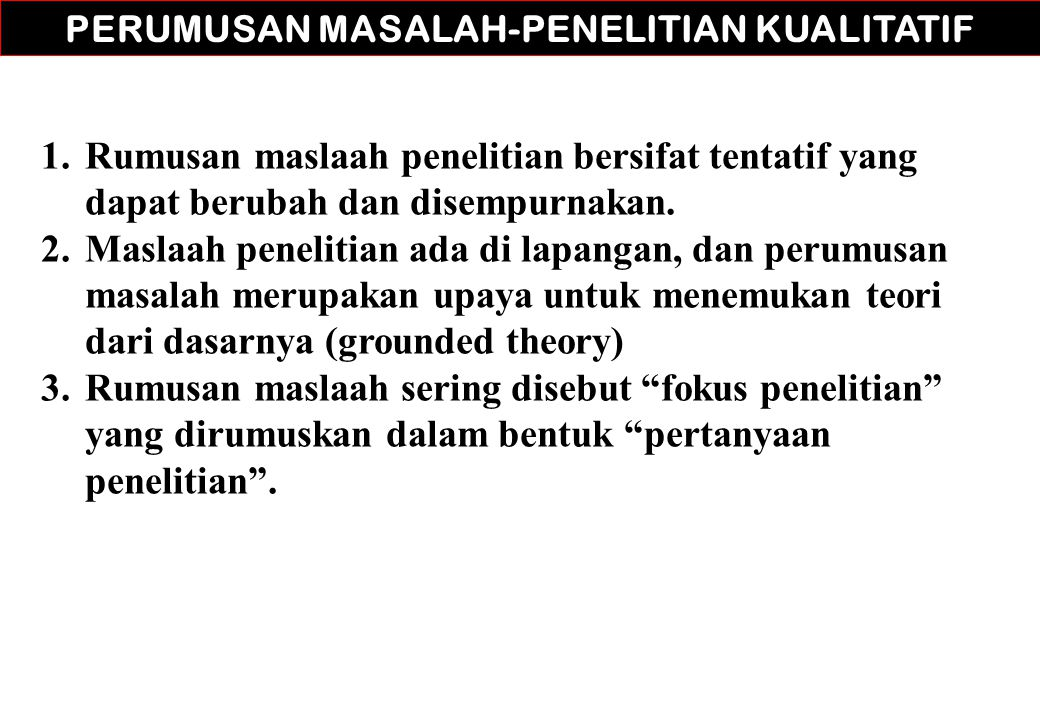 PERUMUSAN MASALAH-PENELITIAN KUALITATIF