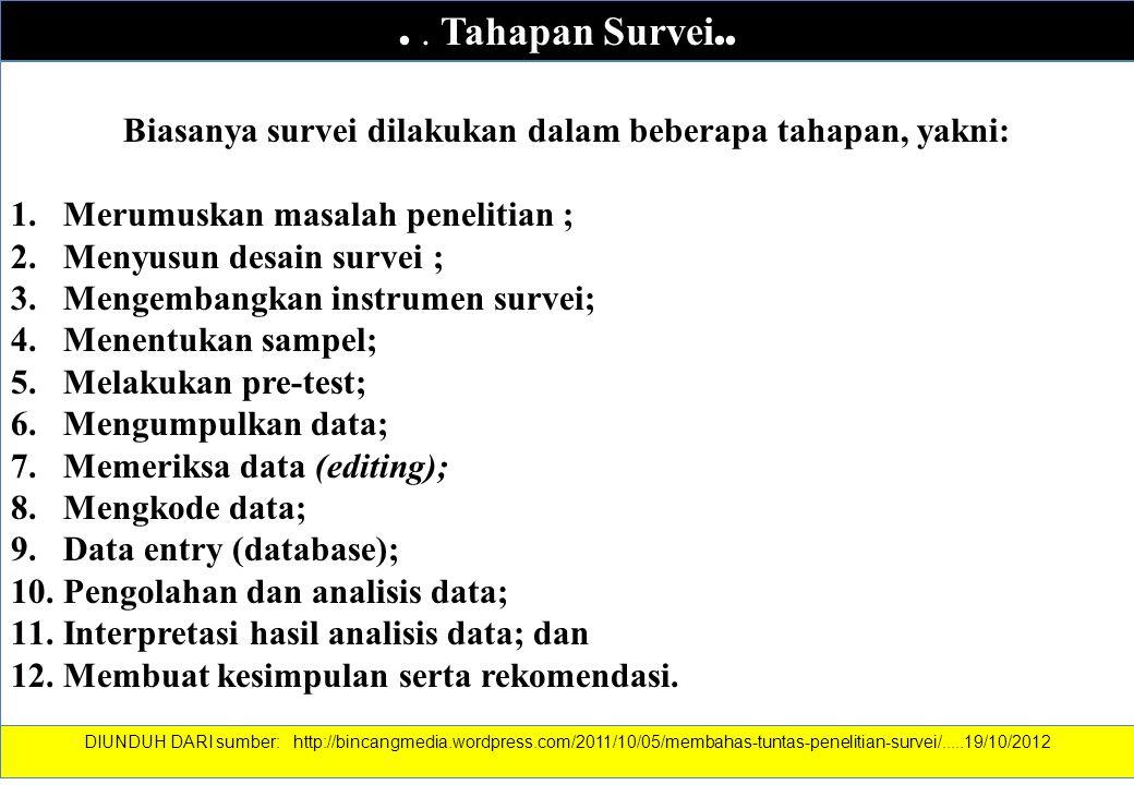 Biasanya survei dilakukan dalam beberapa tahapan, yakni: