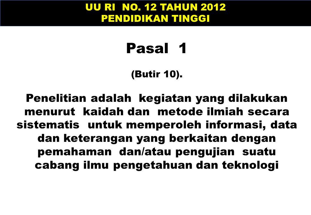 UU RI NO. 12 TAHUN 2012 PENDIDIKAN TINGGI. Pasal 1. (Butir 10).
