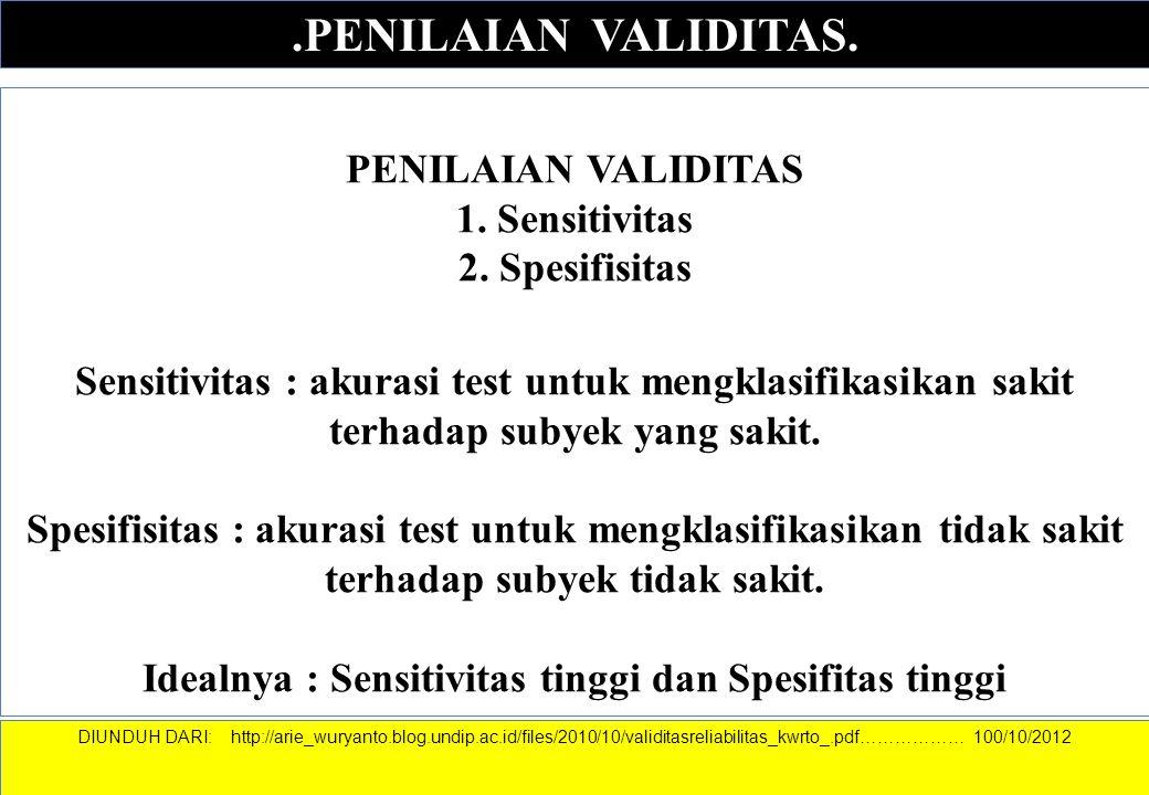.PENILAIAN VALIDITAS. PENILAIAN VALIDITAS 1. Sensitivitas