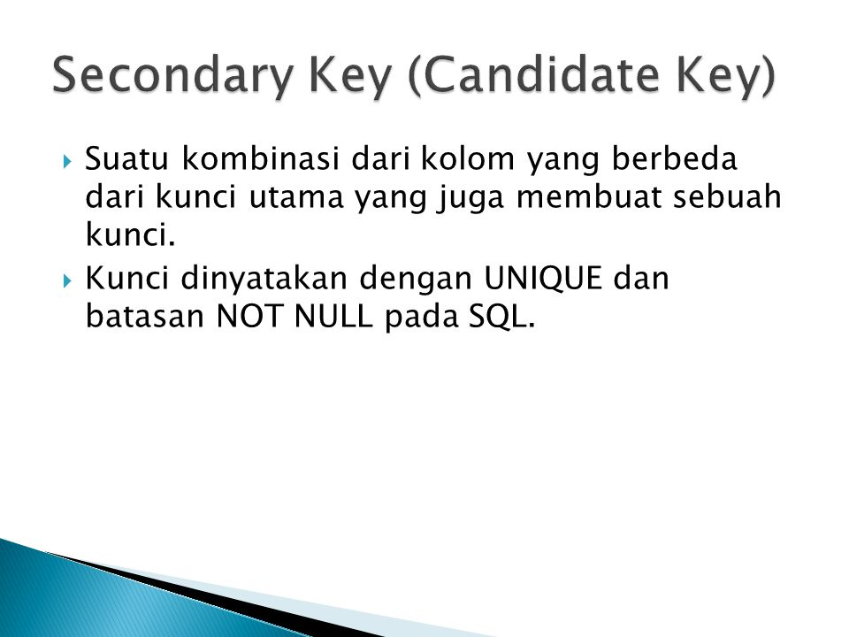 Secondary Key (Candidate Key)
