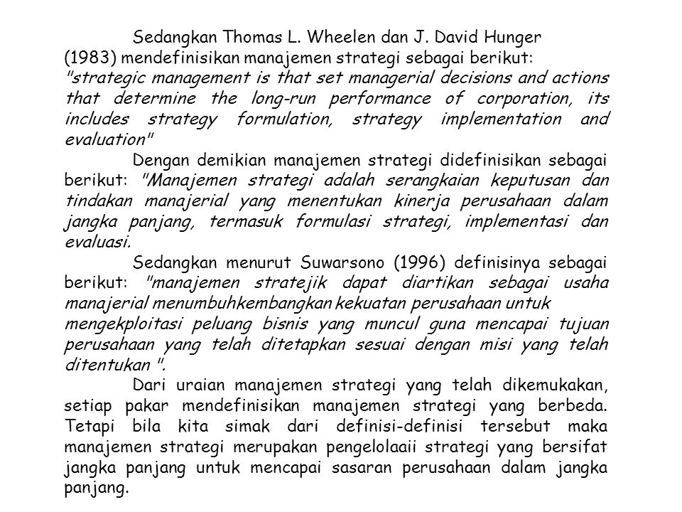 Sedangkan Thomas L. Wheelen dan J. David Hunger