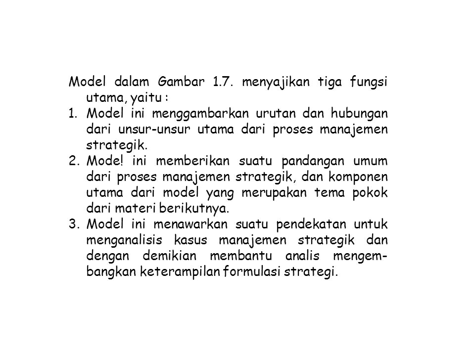 Model dalam Gambar 1.7. menyajikan tiga fungsi utama, yaitu :